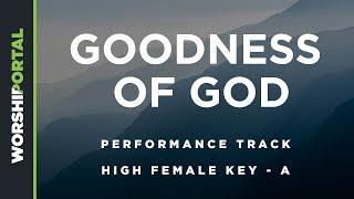Goodness of God - High Female Key of A - Performance Track