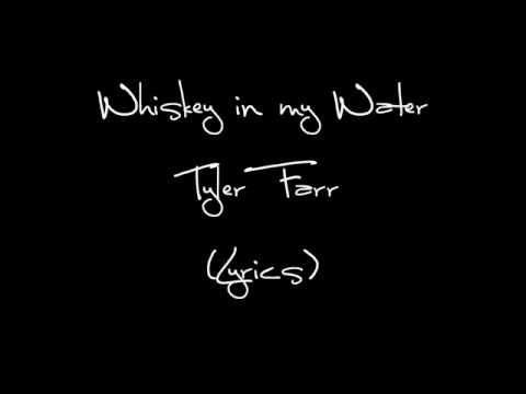 Tyler Farr - Whiskey in my Water (Lyrics)
