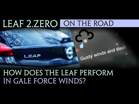 Nissan Leaf 2018 - How does it perform in gale force winds?!