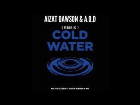 Major Lazer Ft Justin Bieber - Cold Water ( Aizat Dawson & A.O.D) REMIX 2016