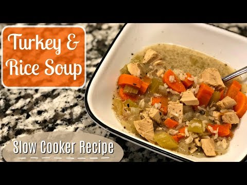 TURKEY & RICE SOUP :: SLOW COOKER RECIPE :: COOK WITH ME