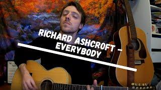 Richard Ashcroft - Everybody (Cover)