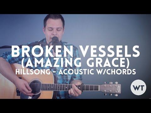 Broken Vessels (Amazing Grace) - Hillsong - acoustic w/chords