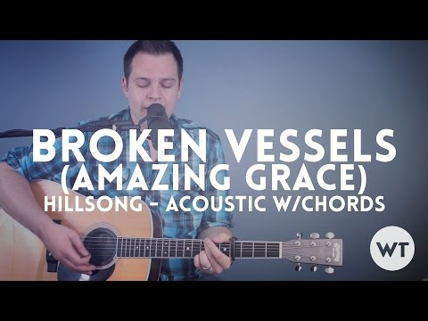 Broken Vessels (Amazing Grace) - Hillsong - acoustic w/chords