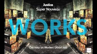 Super Nouveau - Justice - WORKS LP - OUT NOW ON MJAZZ