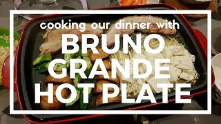 Cooking our dinner with BRUNO …