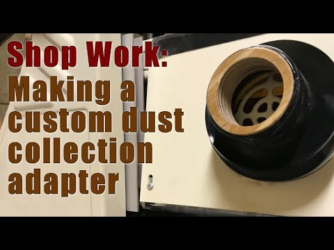 Shop Work: Custom Dust Collection Adapter