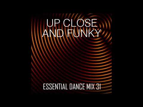 Up Close & Funky - Funk, Soul & Disco - Essential Dance Mix 31