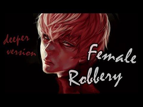 Nightcore - Female Robbery (Deeper Version)