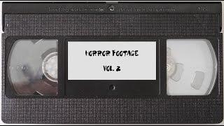 Horror Footage Vol.  2 (Horror short film)