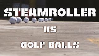 steam roller vs golf balls