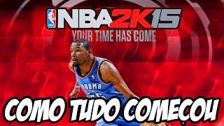 NBA 2K15 - Como Tudo Começou