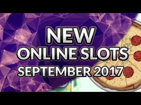 The Best New Slot Games To Play At Online Casinos - September 2017