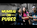Mumbai on Pubes | Being Indian