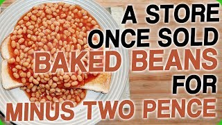 A Store Once Sold Baked Beans for Minus Two Pence (My Dad Changed the World of Beans)