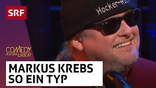 Markus Krebs - So ein Typ | Comedy aus dem Labor | SRF Comedy