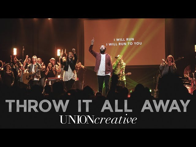 Throw It All Away (Live) - UNION Creative