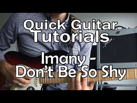 Imany - Don't Be So Shy (Quick Guitar Tutorial + Tabs)