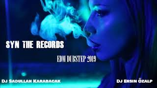 Dj  Sadullah Karabacak  -  Ersin Özalp -  SYN - THE RECORDS -  EDM DUBSTEP 2019