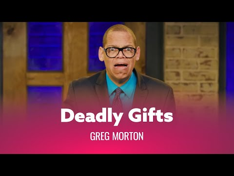 gifts-so-good-they'll-kill-you.-greg-morton---full-special