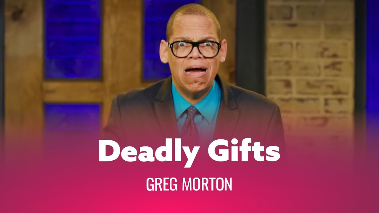 Gifts So Good They'll Kill You. Greg Morton - Full Special