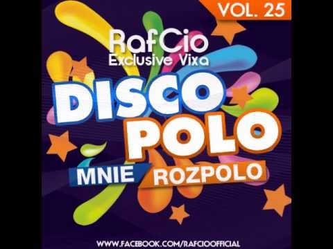 RafCio Exclusive Vixa vol. 25 Disco Polo Mnie Rozpolo 2013