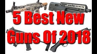 5 Best New Guns Of 2018