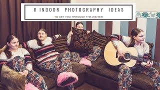 8 Indoor Photography Ideas