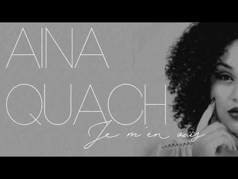 AINA QUACH - Je m'en vais