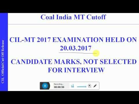 CIL( coal india) MT 2017 EXAM  CUTOFF AFTER WRITTEN EXAM