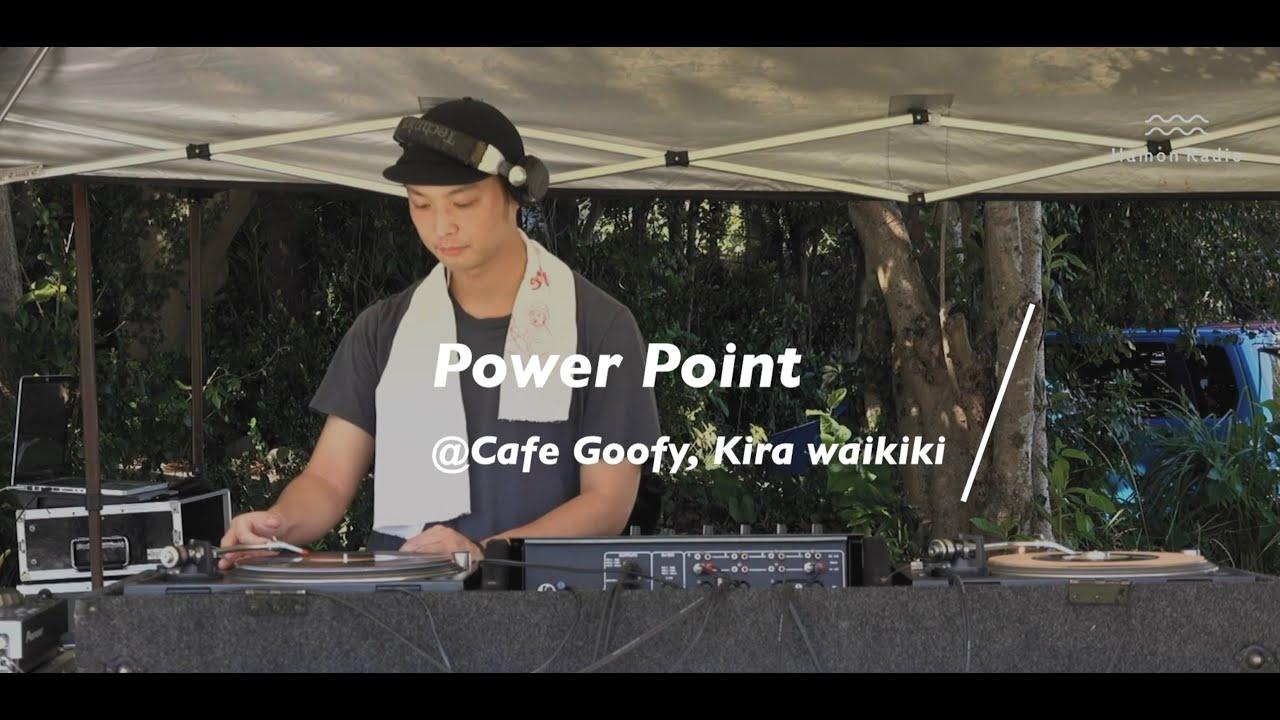Power Point @Cafe Goofy, Kira-Waikiki