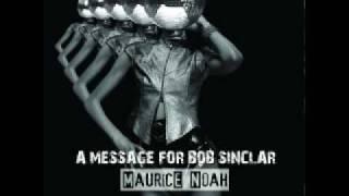 Maurice Noah - A msg for Bob Sinclar (electronica discopunk)