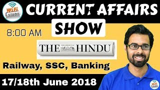 8:00 AM - CURRENT AFFAIRS SHOW 17/18th June | RRB ALP/Group D, SBI Clerk, IBPS, SSC, KVS, UP Police