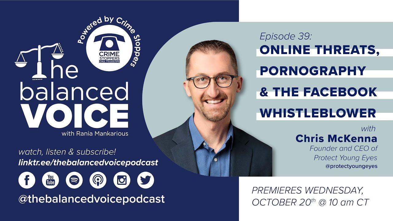 The Balanced Voice Ep. 39 | Chris McKenna - Online Threats, Porn, and the Facebook Whistleblower