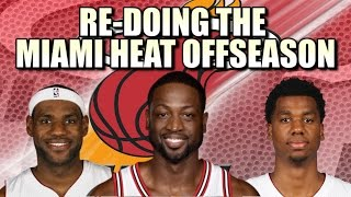 Re-Doing the Miami Heat Off-Season!