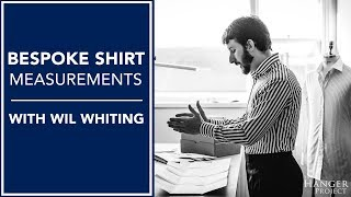 Understanding Bespoke Shirt Measurements With Wil Whiting | Kirby Allison