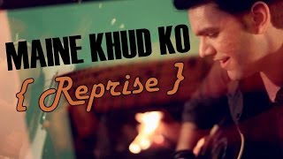 Maine Khud Ko (Acoustic Cover) - Avish Sharma ft. Nik.M