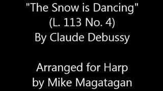 """""""The Snow is Dancing"""" (L. 113 No. 4) for Harp"""
