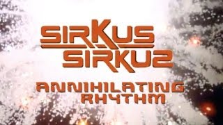Sirkus Sirkuz - Annihilating Rhythm (Official Video)