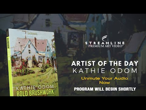 """Kathie Odom """"Bold Brushwork"""" **FREE OIL LESSON VIEWING**"""
