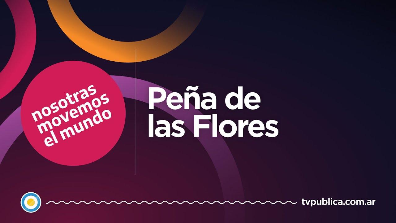 Peña de las Flores  - Nosotras Movemos el Mundo