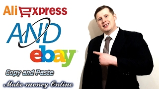 Making money by Copy and Paste AliExpress and Ebay