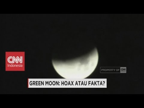 Green Moon: Hoax atau fakta?