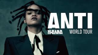 Rihanna - Consideration (ANTI Tour - Studio Version Instrumental)