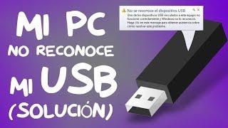MI PC NO RECONOCE MI MEMORIA USB O NO LA DETECTA (SOLUCIÓN 2018)