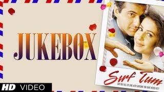 """sirf tum"" movie songs | sanjay kapoor, priya gill, sushmita sen | jukebox"