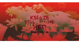 ksıaze ╳ Pan§†aʂ - Still Love Her #Aberracja