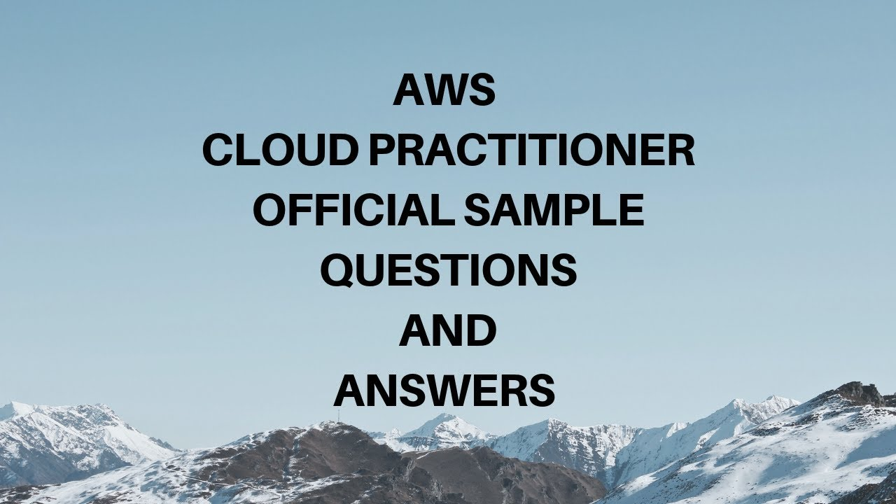 Official AWS Cloud Practitioner sample exam Questions and answers