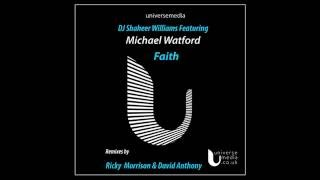 Shaheer Williams feat. Michael Watford - Faith (DJ Shaheer Williams Soul Groove Mix)