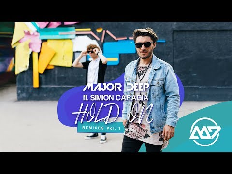 Major Deep feat. Simion Caragia - Hold On (Alex Pizzuti & Adalwolf Official Remix) [Official]